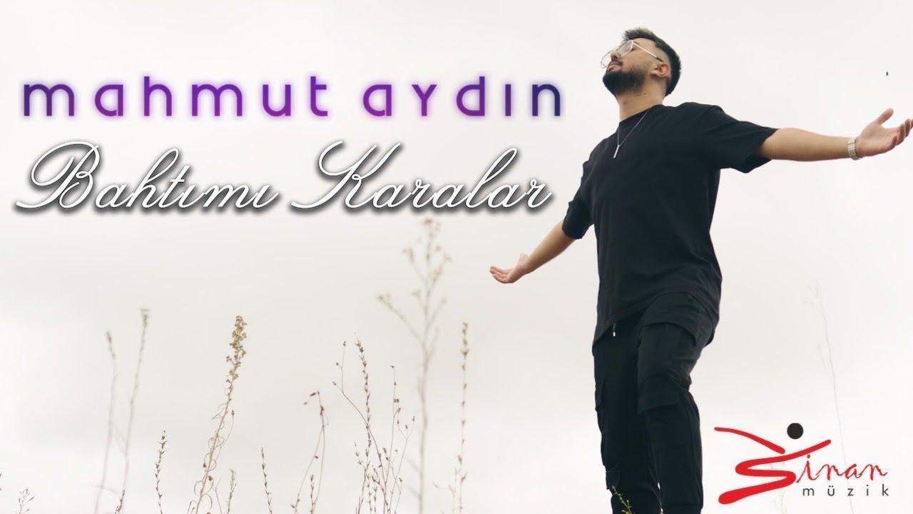 Mahmut Aydın - Bahtımı Karalar (Official Video)