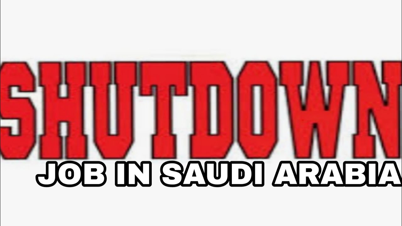 Image result for Shutdown job Saudi Arabia