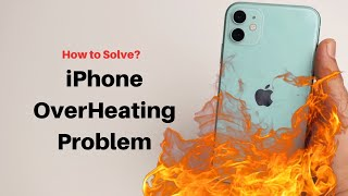 How to fix iPhone Overheating Problem?