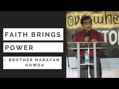Faith Brings Power - Brother Narayan Gowda @ Bangalore Revival Center