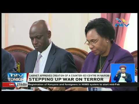 Cabinet approves creation of a counter-IED center in Nairobi