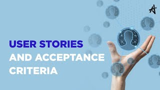 User Stories and Acceptance Criteria   How to Write Agile Us...