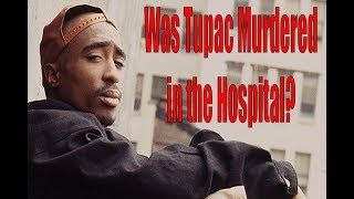 Was Tupac Murdered in the Hospital?
