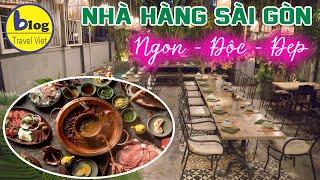 Top 10 nhà hàng Sài Gòn nổi tiếng mà ăn ngon lại chất cho bạn check in