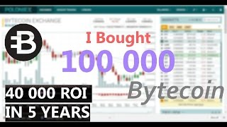 I bought 100 000 Bytecoin / 5-10 Years Investment