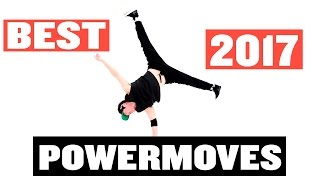 BEST BBOY POWERMOVES COMPILATION 2017 // PAAW