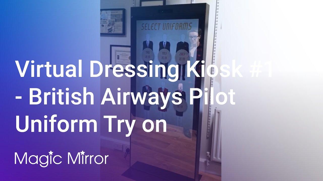 Virtual Dressing Kiosk #1 - British Airways Pilot Uniform Try on - Magic Mirror @British Airways