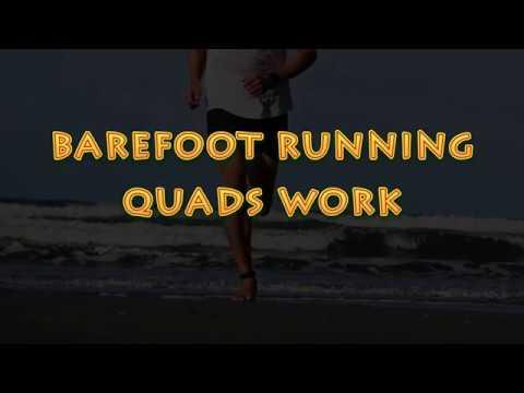 Barefoot Running - Quads work