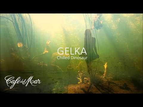 Gelka - Chilled Dinosaur (Café del Mar -...