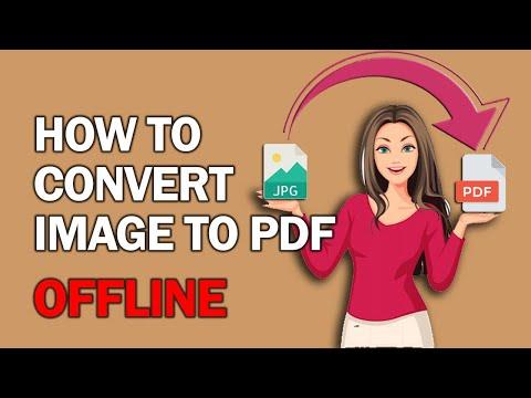 How to Convert Image to PDF Offline | Convert JPG to PDF