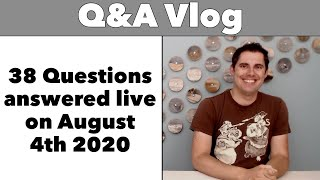 Q&A August '20 - 37 questions!