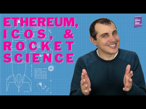 Ethereum, ICOs, and Rocket Science