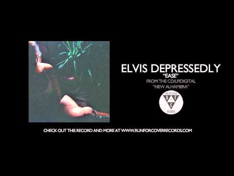 "Elvis Depressedly - ""Ease"" (Official Audio)"