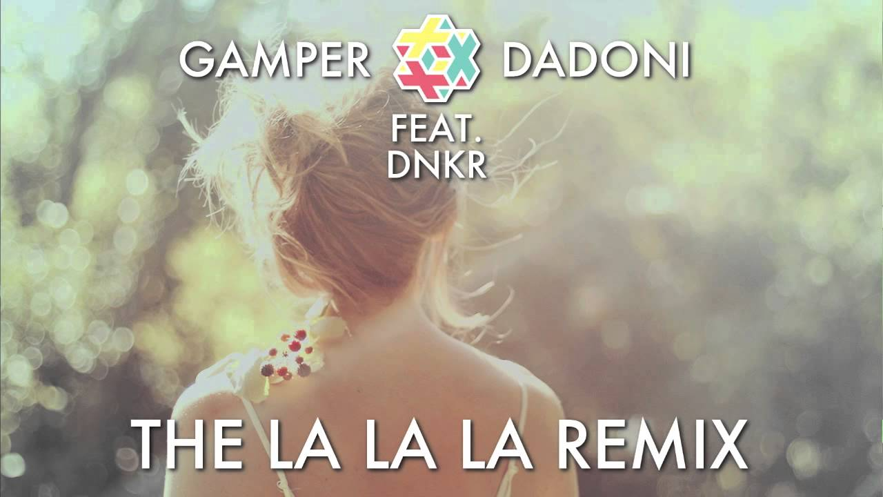 Download GAMPER & DADONI feat. DNKR - The La La La Remix