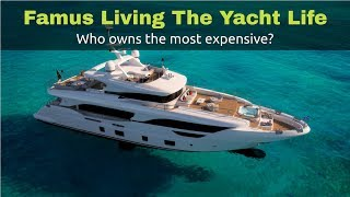 Celebrities That Live The Yacht Lifestyle
