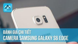 Đánh giá Camera Samsung Galaxy S6 Edge - Chống rung cực mạnh !