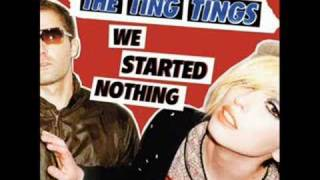 Watch Ting Tings We Started Nothing video