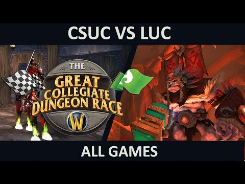 Mythic+  Collegiate Dungeon Race 2017 | CSUC vs LUC