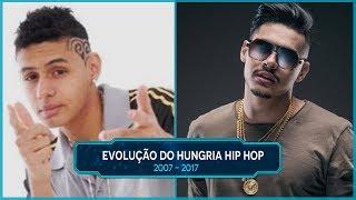 Baixar Evolução do Hungria Hip Hop (2007 - 2017)