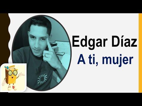 """Poema:""""A ti, mujer""""(Edgar Diaz)"""