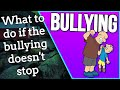 BULLYING... WHAT TO DO IF THE BULLYING DOESN'T STOP (PART 6 2019!!!)