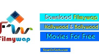 Download Filmywap Hollywood & Bollywood Movies Fast In 2019