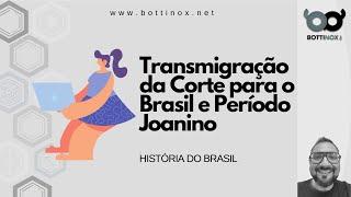 Transferência da Corte para o Brasil e o Período Joanino