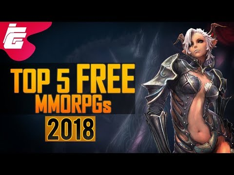 Top 5 BEST FREE MMORPGs To Play In 2018