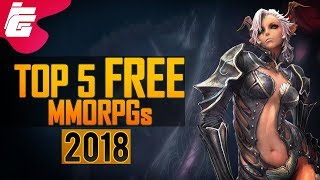 Top 5 BEST FREE MMORPGs in 2018 | PC/PS4/Xbox