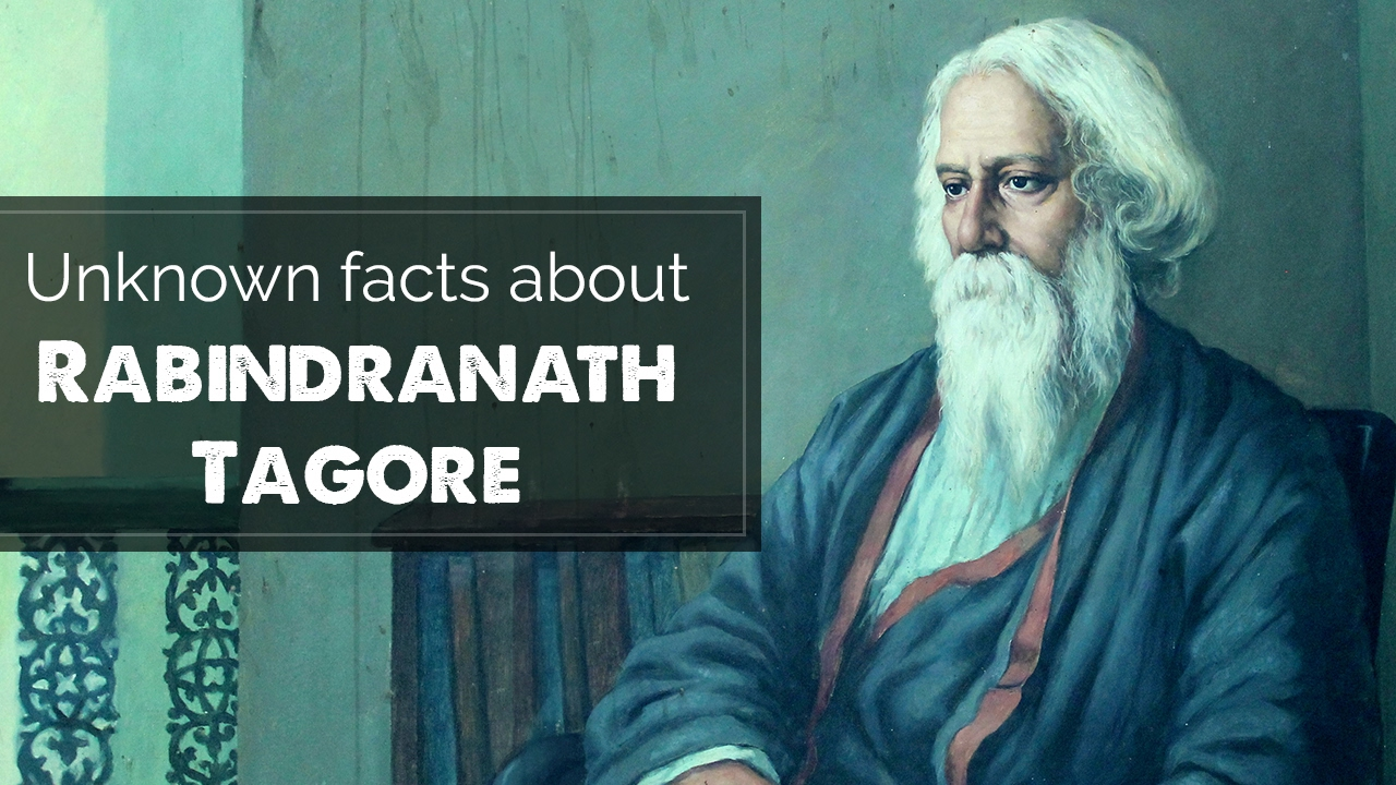 unknown facts about rabindranath tagore