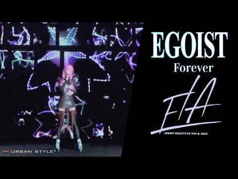 """EGOIST【LIVE 2017】 永遠  """"Forever"""" [Full HD]"""