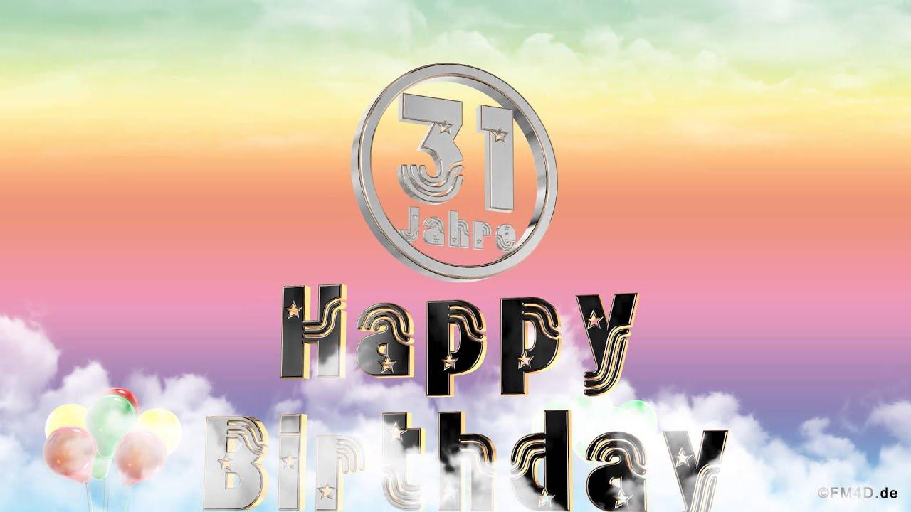 Happy Birthday 31 Jahre Geburtstag Video 31 Jahre Happy