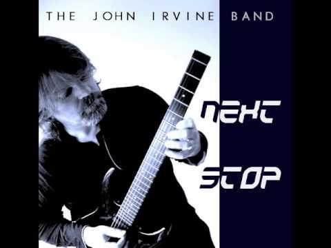 The John Irvine Band: 'Next Stop' (Classic Fusion/Progressive Jazz-Rock)