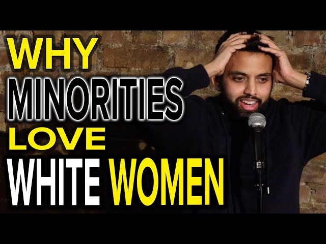 WHY MINORITIES LOVE WHITE WOMEN | Akaash Singh | Stand Up Comedy