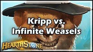 [Hearthstone] Kripp vs. Infinite Weasels