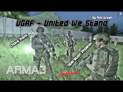 ARMA 3 UGAF United We Stand-Choke Point,Operation Phoenix by Rob Green -playthrough-(4K)
