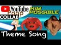 YTP COLLAB - Kim Possible THEME SONG