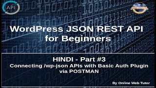 Wordpress JSON REST API Tutorial for beginners in HINDI(#3) Connecting /wp-json APIs with Postman Mp3