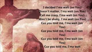 Janice Gaines - Wait On You (Lyrics)