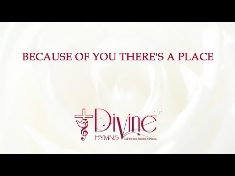 Because Of You There's A Place