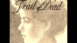 Watch And You Will Know Us By The Trail Of Dead Crowning Of A Heart video