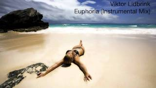 Viktor Lidbrink - Euphoria (Instrumental Mix) HQ + Download