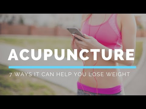 7 Ways Acupuncture Can Help You Lose Weight Backed by Science