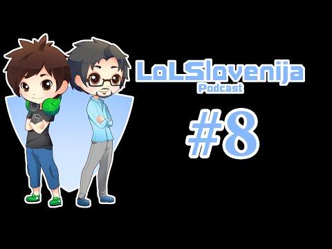 LoLSlovenia Podcast #8!