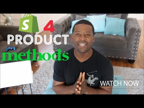 Shopify - 4 Product Methods That Sell Best