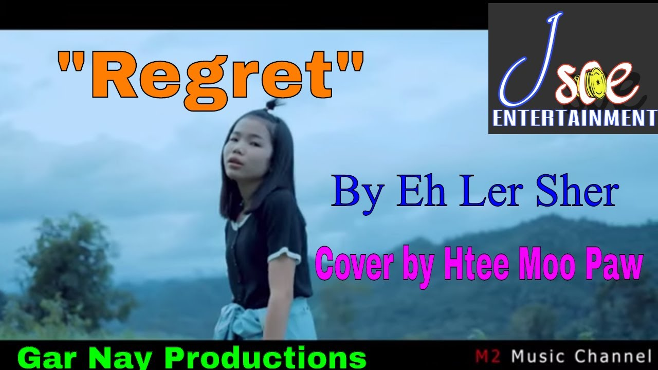 Karen Song Regret Cover By Htee Moo Paw Youtube