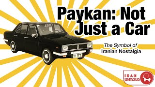 Paykan: More than Just a Car, the Symbol of Iranian Nostalgia
