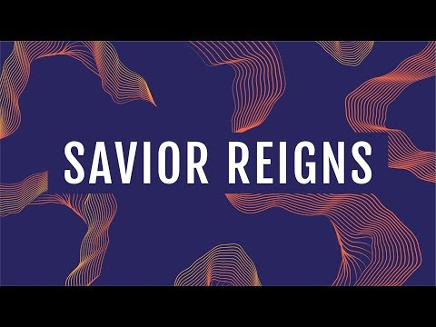 JPCC Worship - Savior Reigns