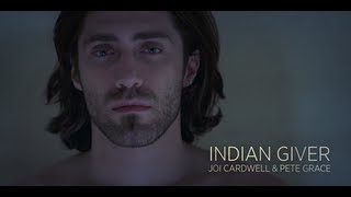 Joi Cardwell & Pete Grace - Indian Giver - OFFICIAL VIDEO HD