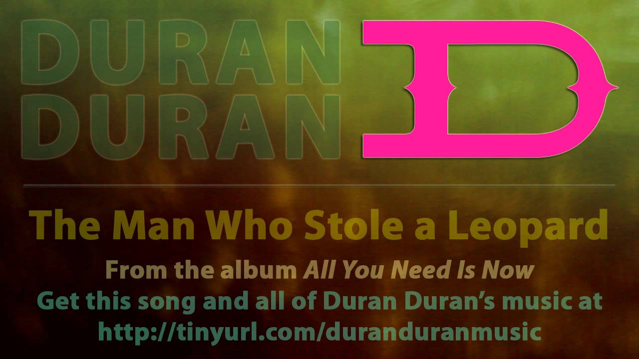 Duran Duran - The Man Who Stole a Leopard